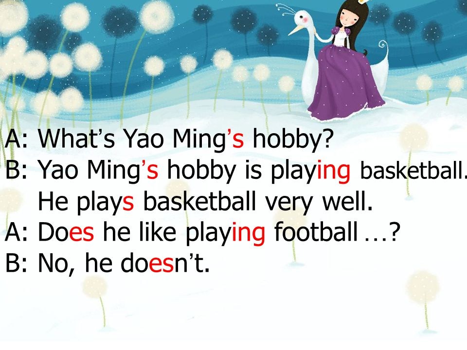 A: What's Yao Ming's hobby