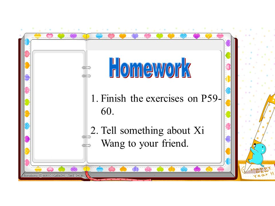 Homework Finish the exercises on P59-60.