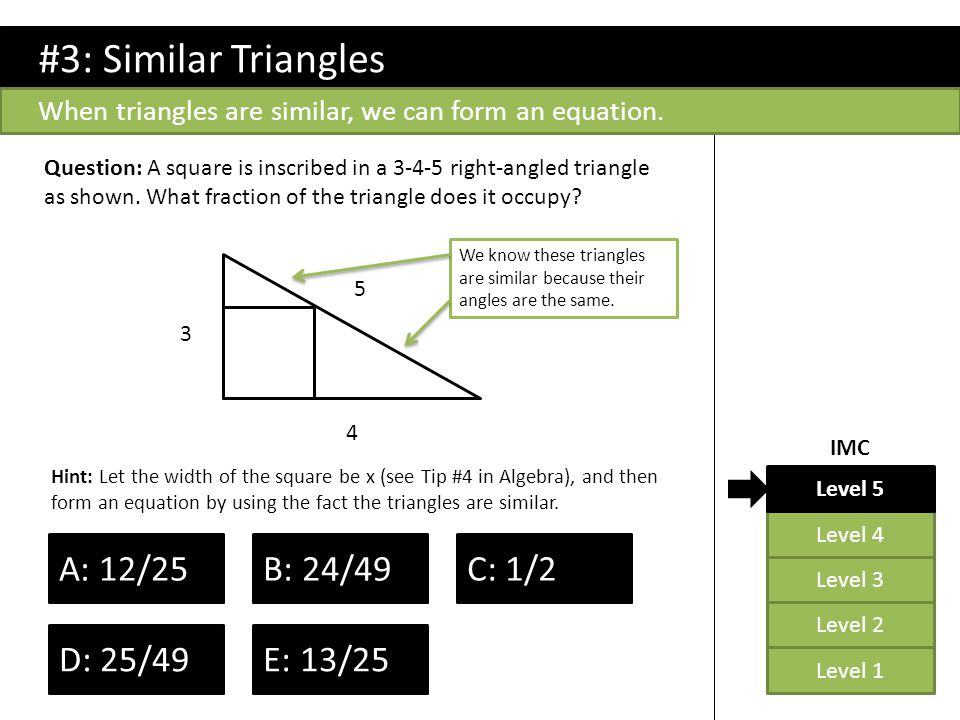 #3: Similar Triangles  A: 12/25 B: 24/49  C: 1/2  D: 25/49  