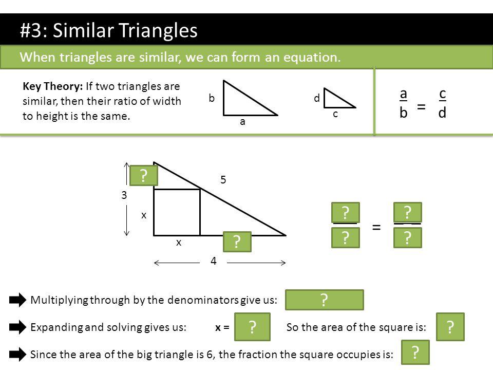 #3: Similar Triangles = 3-x x _x_ 4-x = a b c d