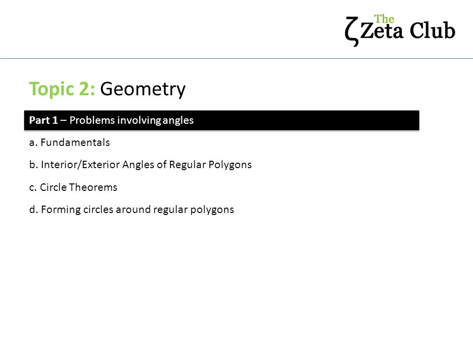 Topic 2: Geometry Part 1 – Problems involving angles a. Fundamentals