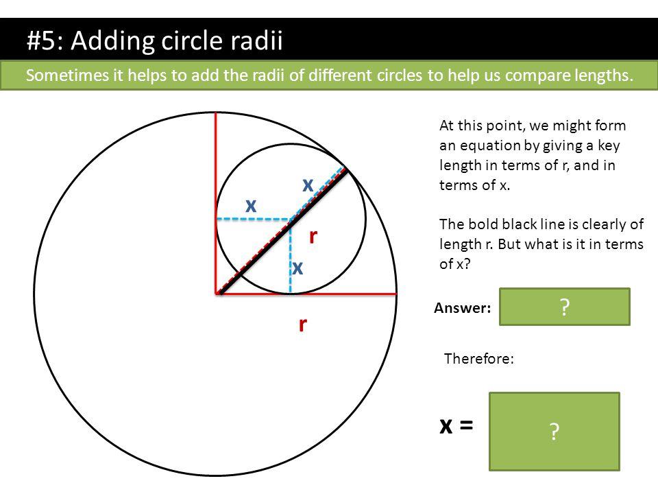 #5: Adding circle radii ___r___ x = 1 + √ 2 x r r