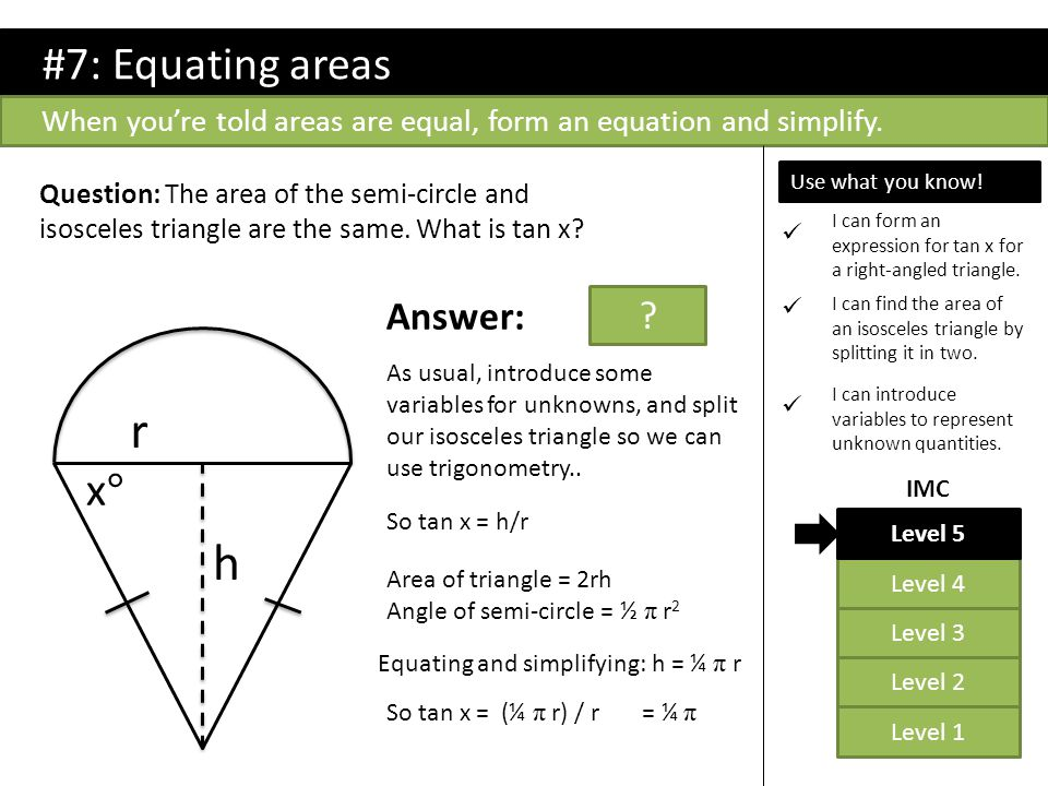 r h #7: Equating areas x° Answer: π/4