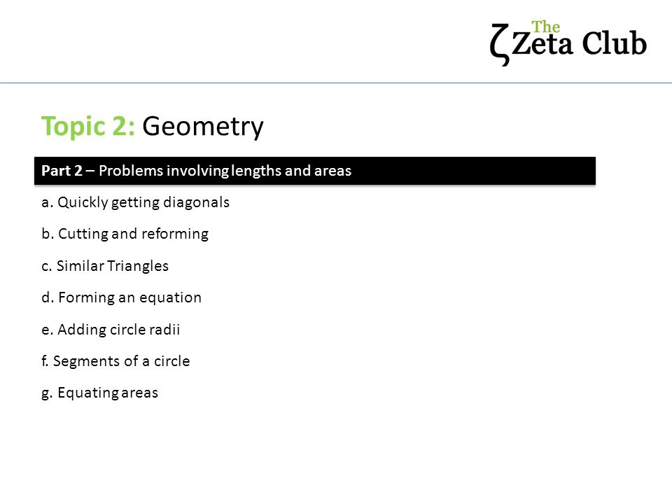 Topic 2: Geometry Part 2 – Problems involving lengths and areas