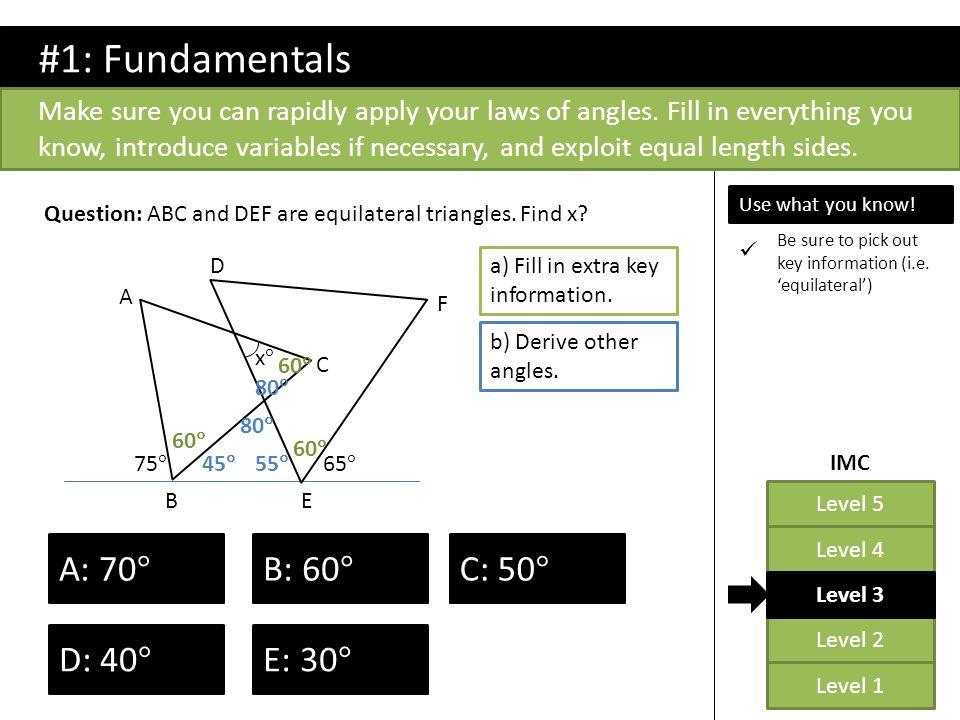 #1: Fundamentals A: 70°  B: 60°   C: 50° D: 40°   E: 30°