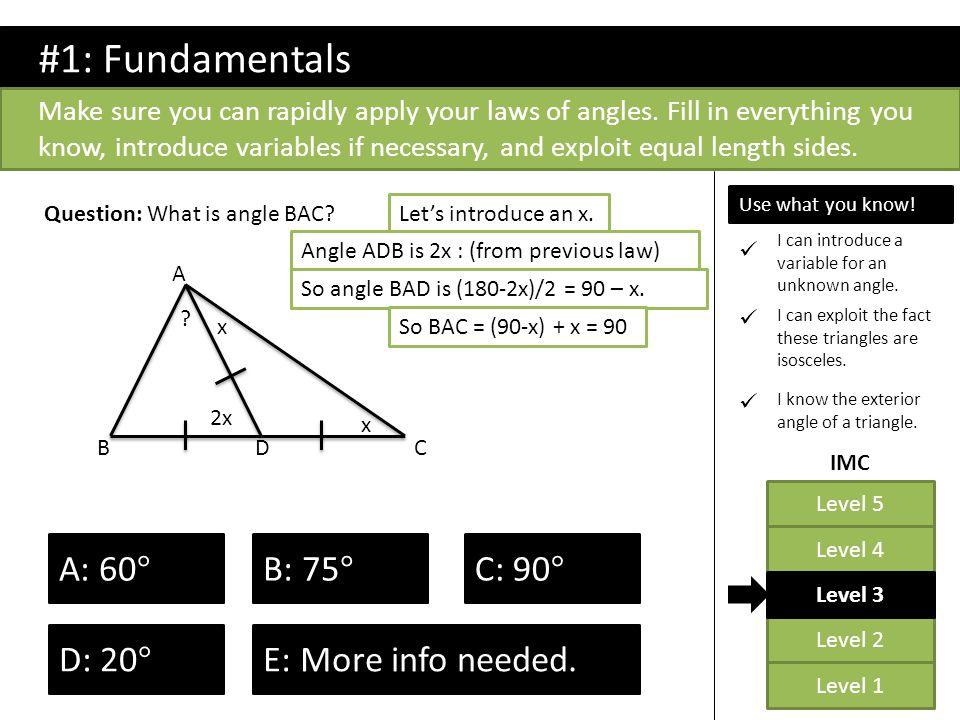 #1: Fundamentals  A: 60°  B: 75°  C: 90° D: 20°  