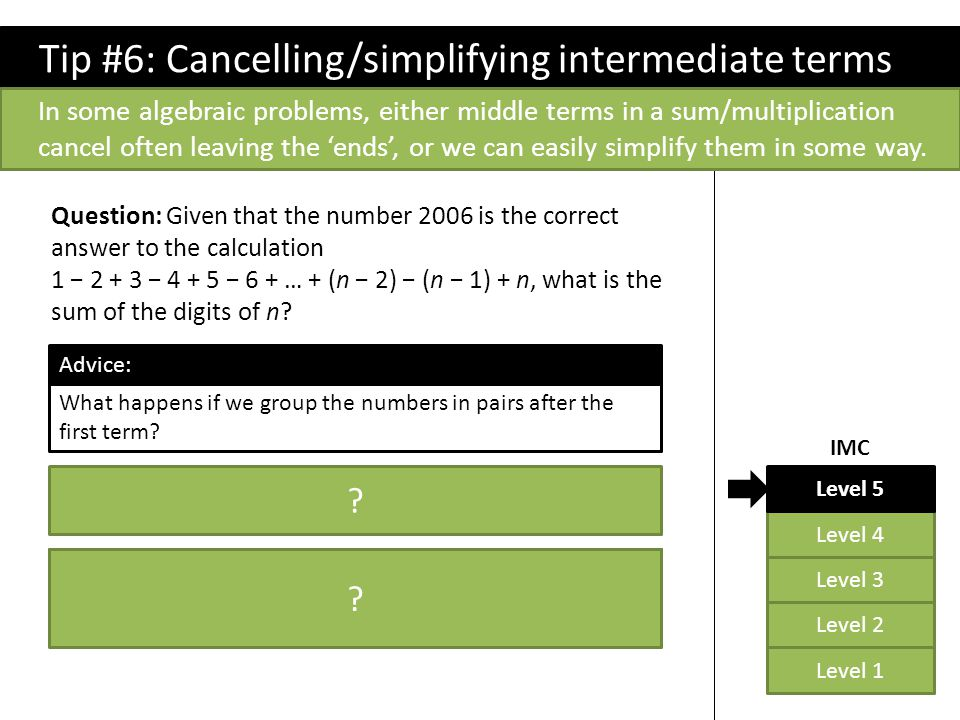 Tip #6: Cancelling/simplifying intermediate terms