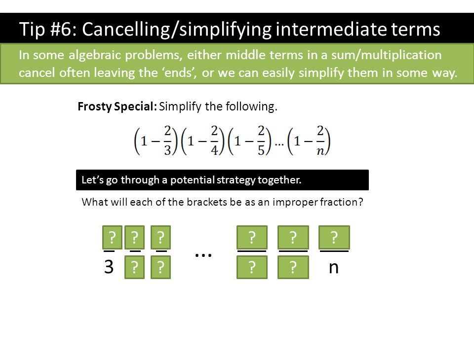 ... Tip #6: Cancelling/simplifying intermediate terms 1 3 2 4 3 5 n-4