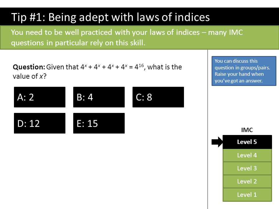 Tip #1: Being adept with laws of indices