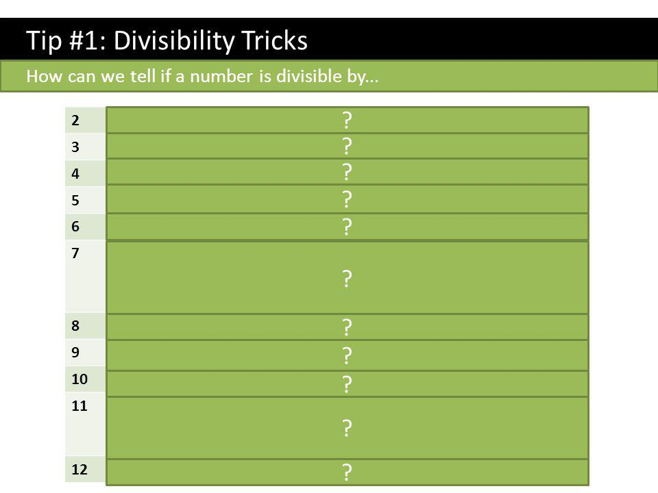 Tip #1: Divisibility Tricks