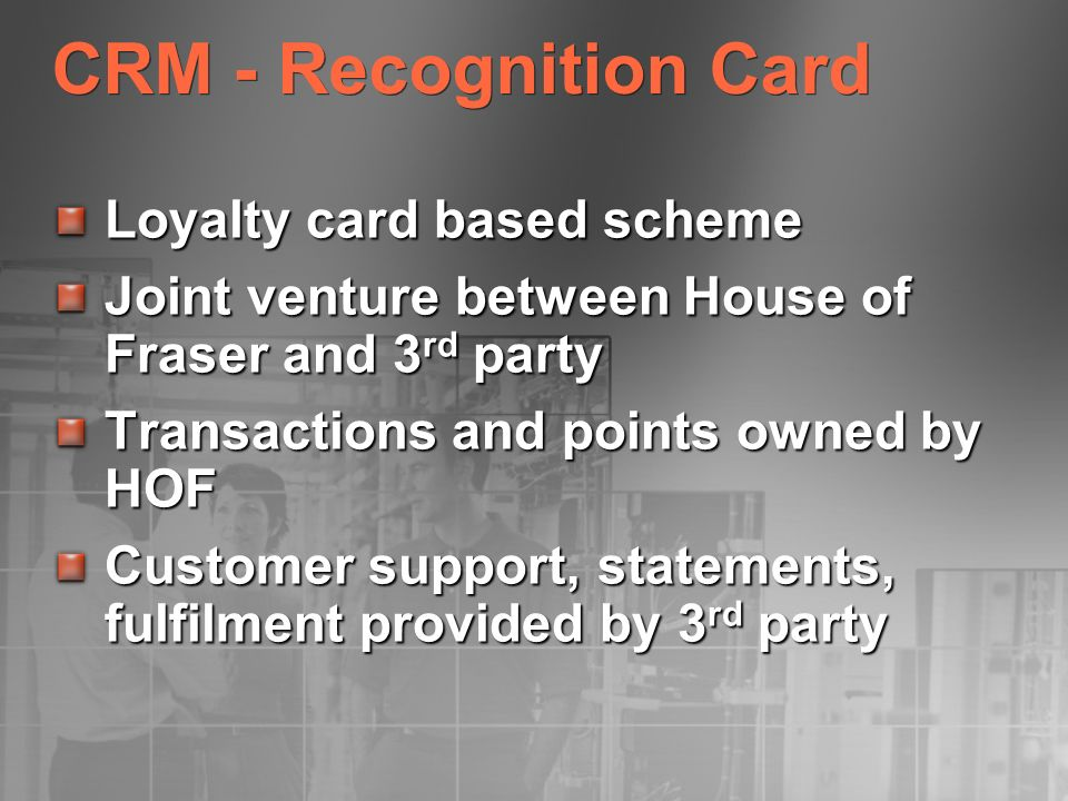 CRM - Recognition Card Loyalty card based scheme