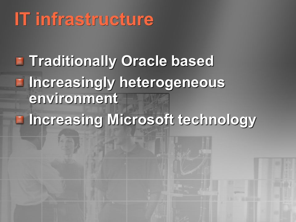 IT infrastructure Traditionally Oracle based