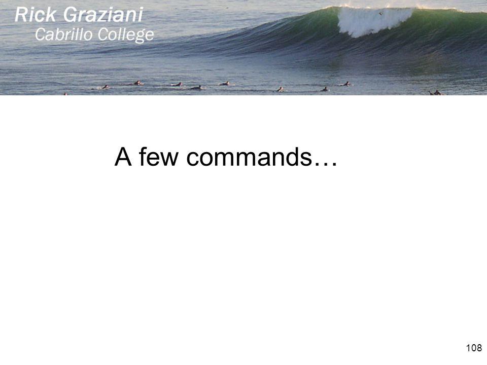 A few commands…