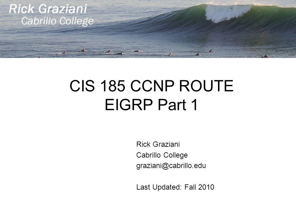 CIS 185 CCNP ROUTE EIGRP Part 1