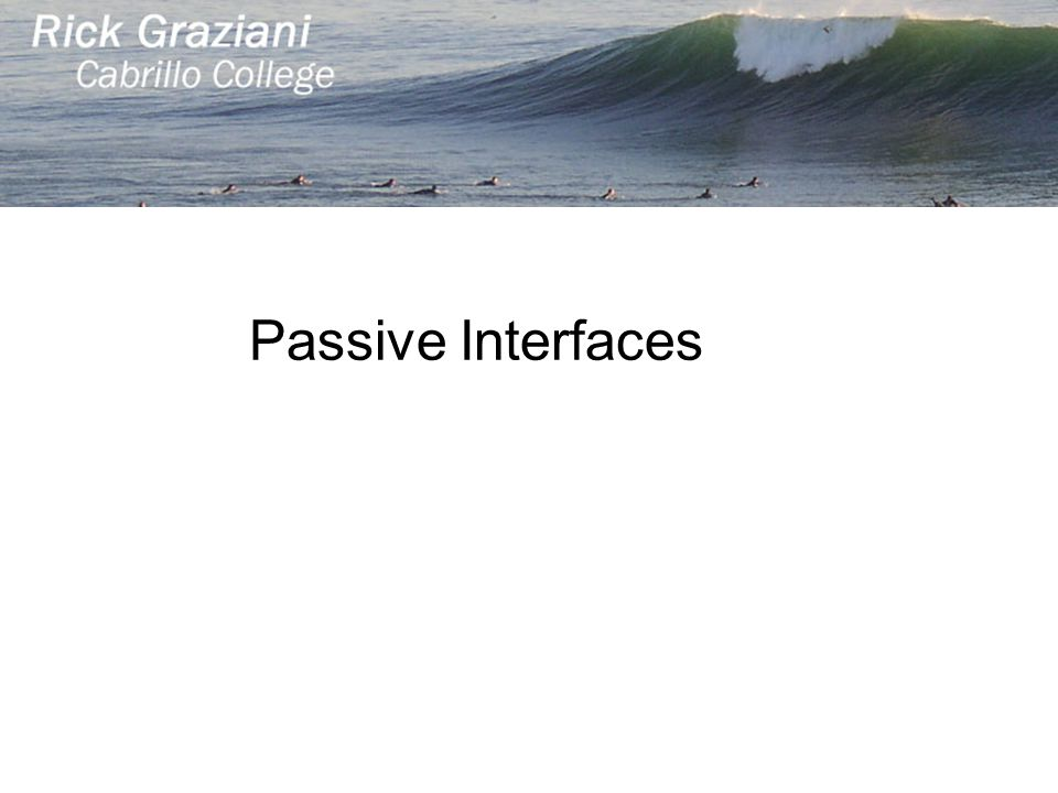 Passive Interfaces