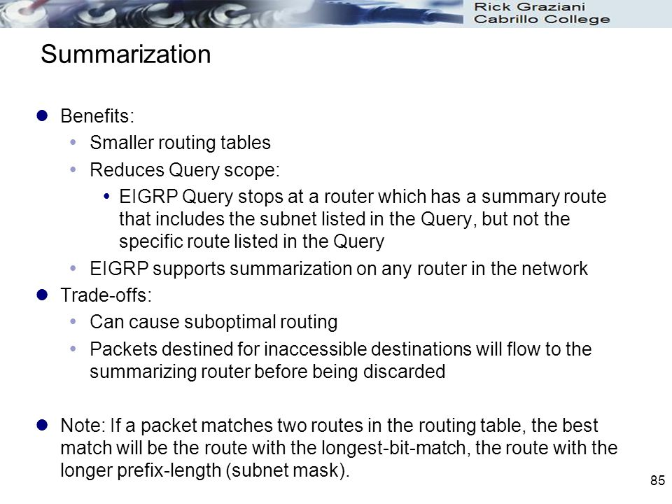 Summarization Benefits: Smaller routing tables Reduces Query scope: