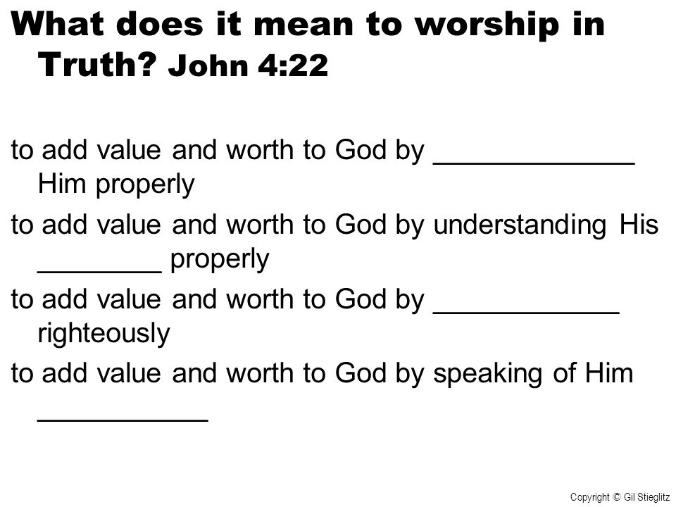 What does it mean to worship in Truth John 4:22
