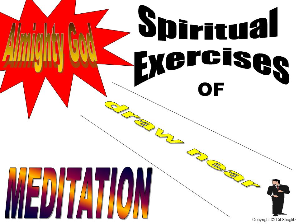 OF Spiritual Exercises Almighty God draw near MEDITATION