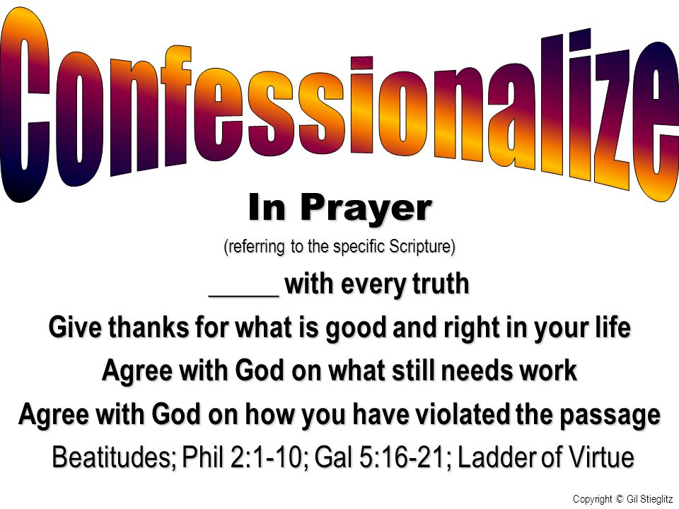 In Prayer Confessionalize _____ with every truth