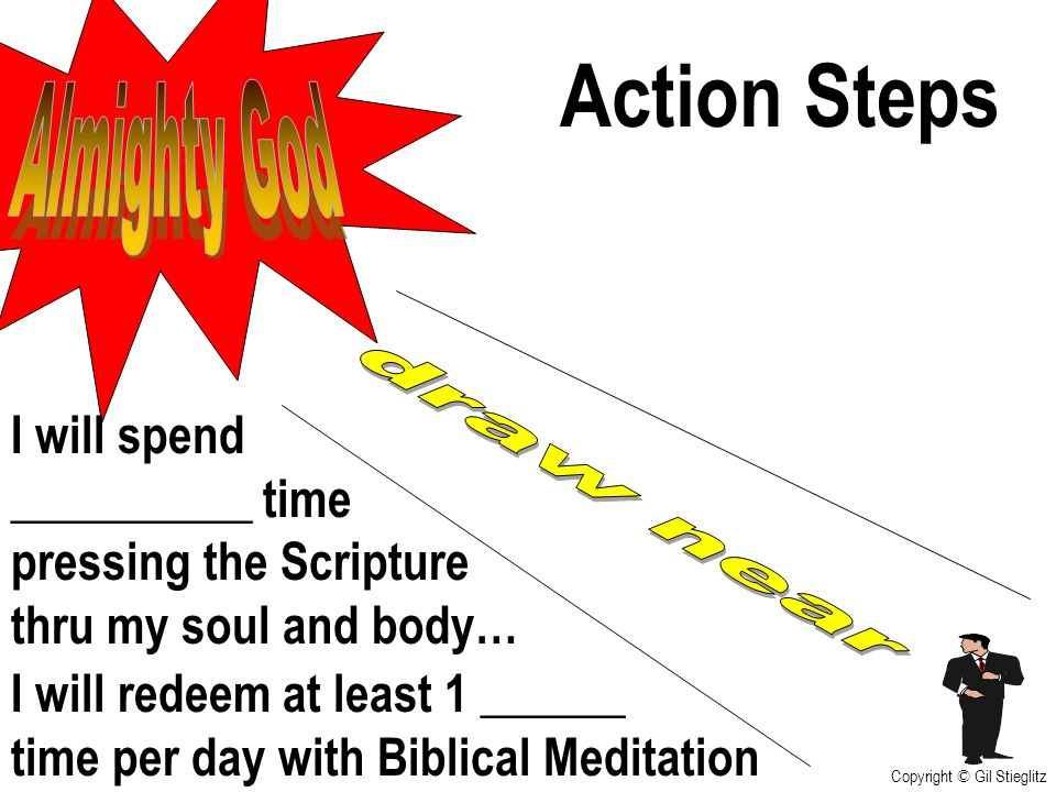 Action Steps Almighty God I will spend __________ time draw near