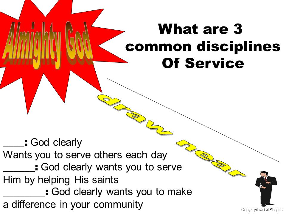What are 3 Almighty God common disciplines Of Service draw near