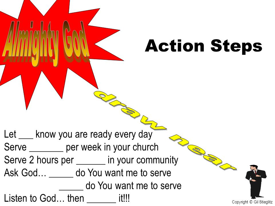 Action Steps Almighty God draw near