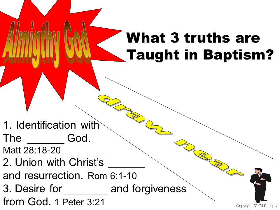 Almigthy God What 3 truths are Taught in Baptism draw near