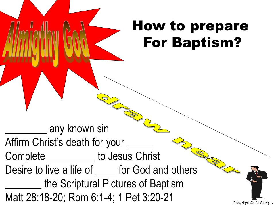How to prepare Almigthy God For Baptism draw near