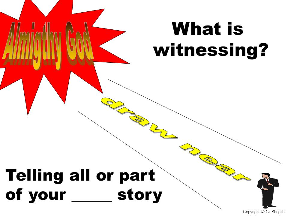 What is witnessing Telling all or part of your _____ story