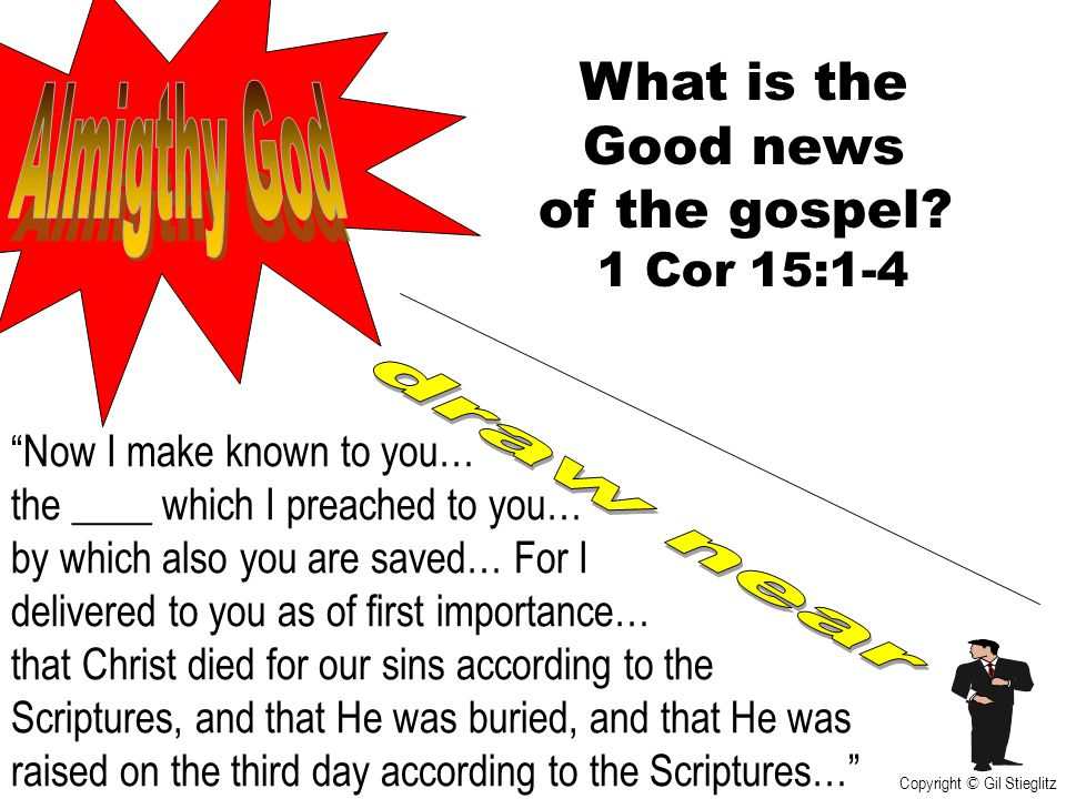 What is the Good news Almigthy God of the gospel draw near