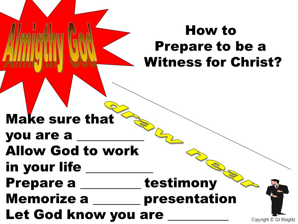 Almigthy God draw near How to Prepare to be a Witness for Christ