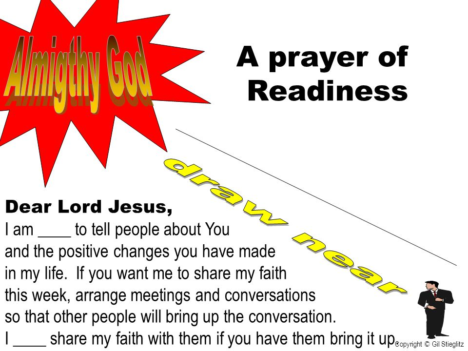 A prayer of Readiness Almigthy God draw near Dear Lord Jesus,