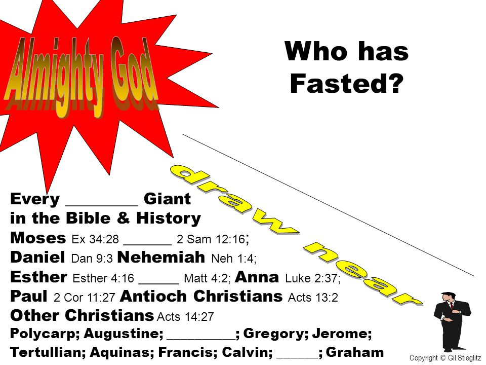 Who has Fasted Almighty God draw near Every _________ Giant