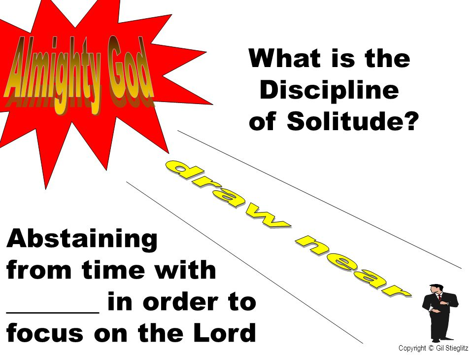 What is the Discipline of Solitude Abstaining from time with