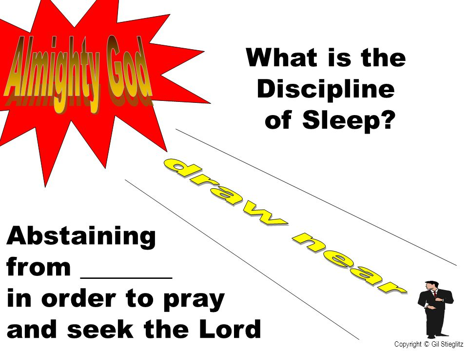 What is the Discipline of Sleep Abstaining from _______