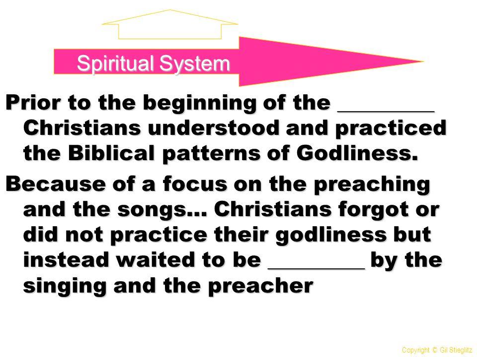 Spiritual System Prior to the beginning of the _________ Christians understood and practiced the Biblical patterns of Godliness.