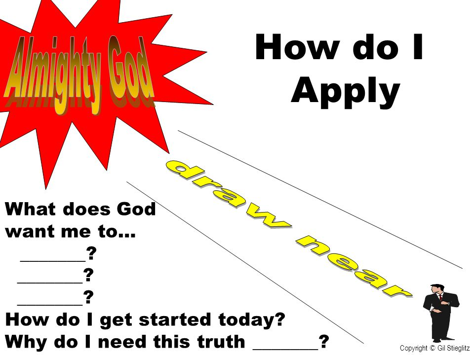 How do I Apply Almighty God draw near What does God want me to…