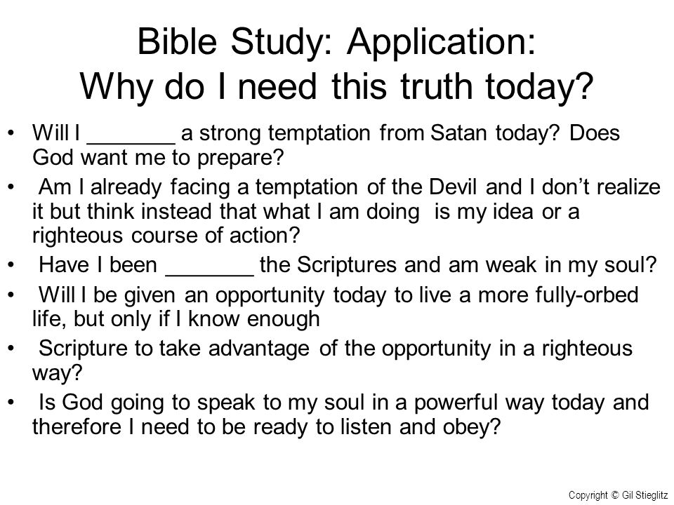 Bible Study: Application: Why do I need this truth today
