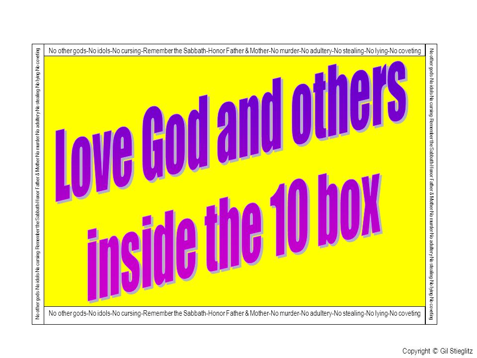 Love God and others inside the 10 box Copyright © Gil Stieglitz