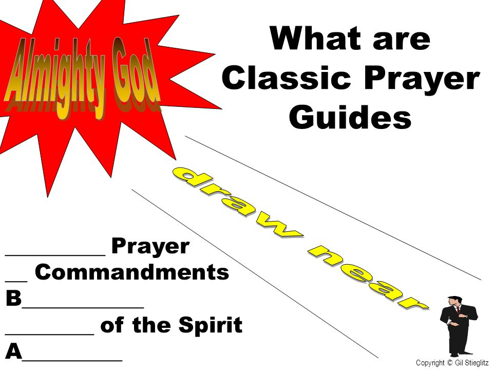 What are Classic Prayer Guides Almighty God draw near _________ Prayer