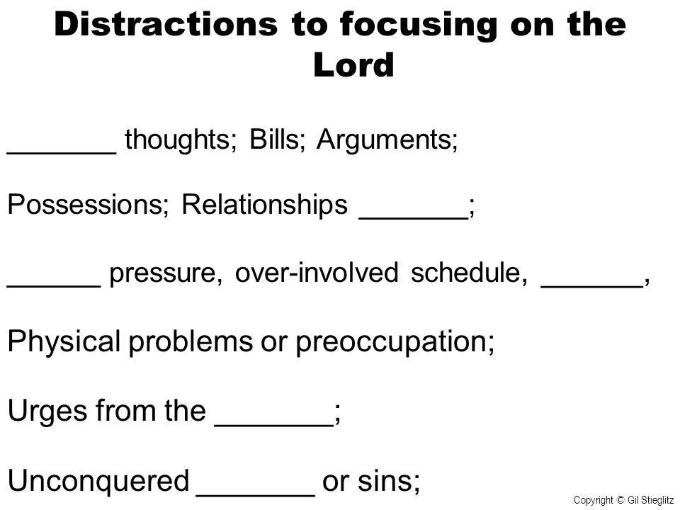 Distractions to focusing on the Lord
