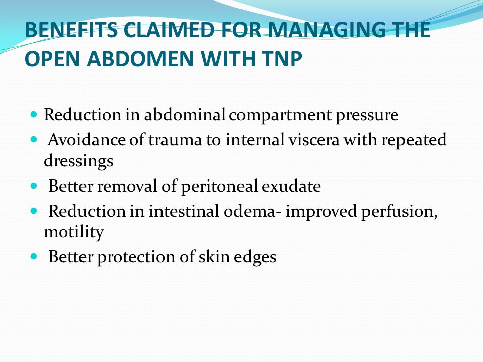 BENEFITS CLAIMED FOR MANAGING THE OPEN ABDOMEN WITH TNP