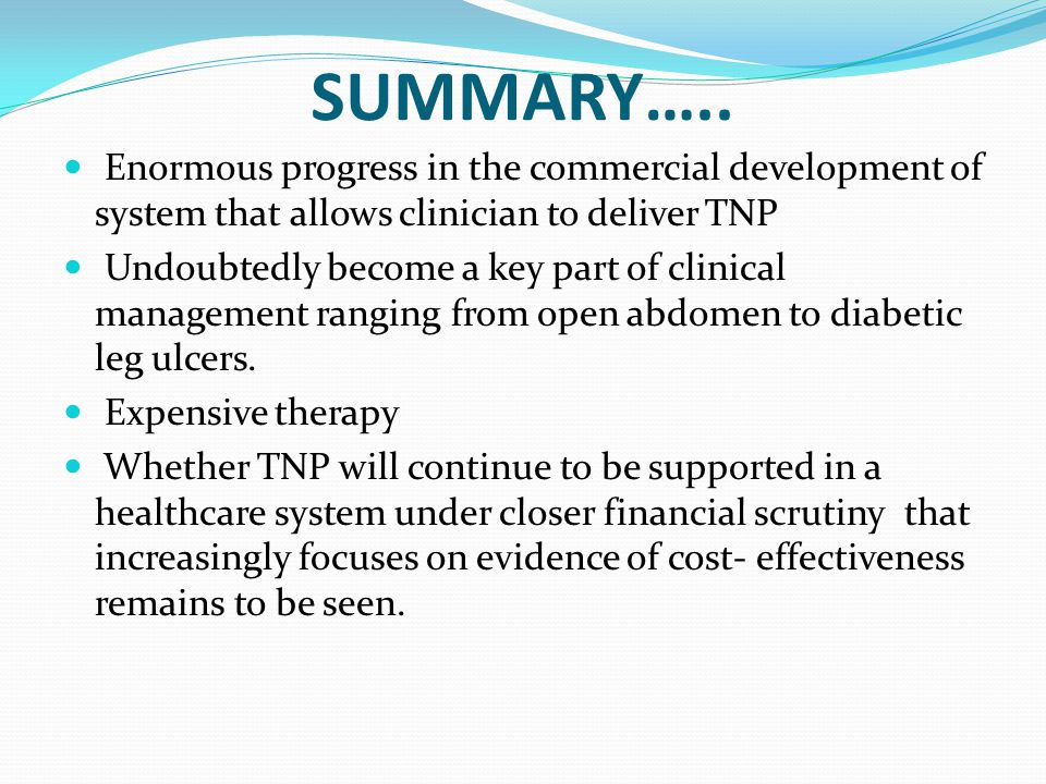 SUMMARY….. Enormous progress in the commercial development of system that allows clinician to deliver TNP.