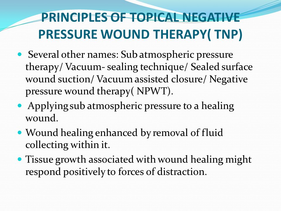 PRINCIPLES OF TOPICAL NEGATIVE PRESSURE WOUND THERAPY( TNP)