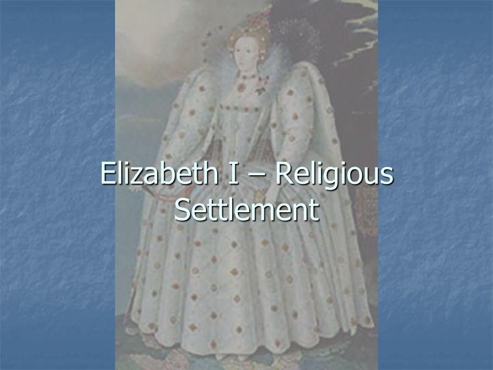 Elizabeth I – Religious Settlement