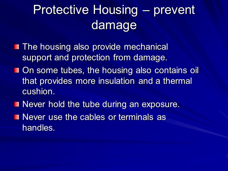 Protective Housing – prevent damage