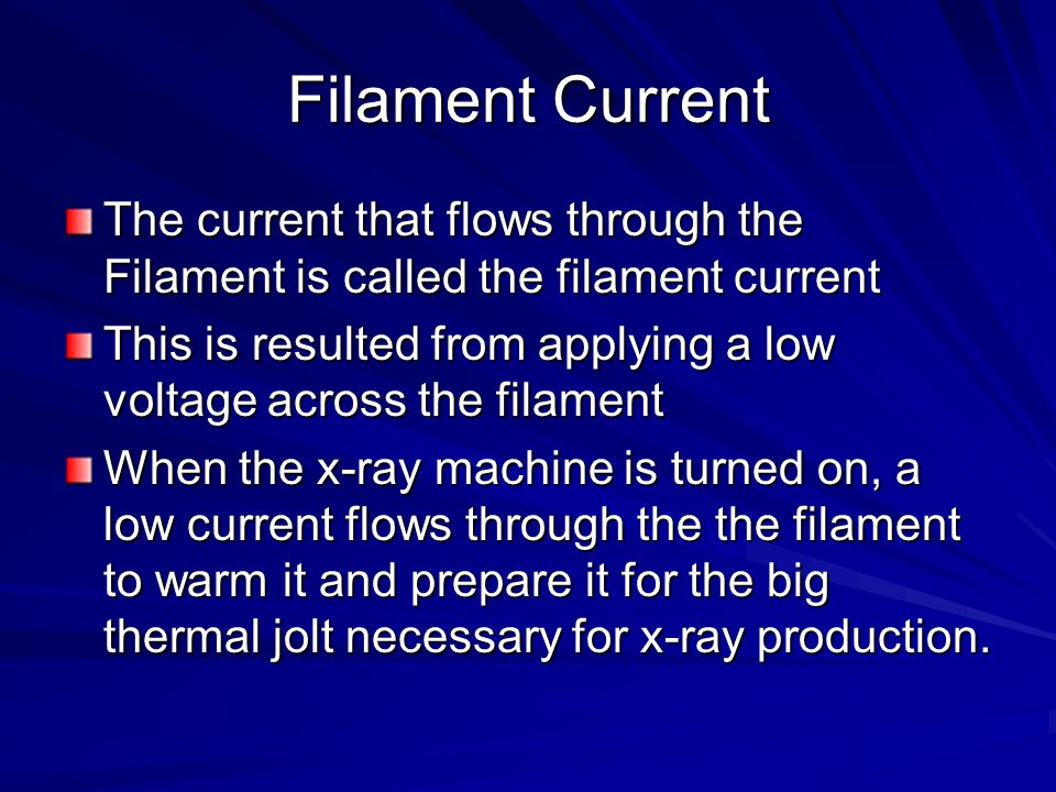 Filament Current The current that flows through the Filament is called the filament current.