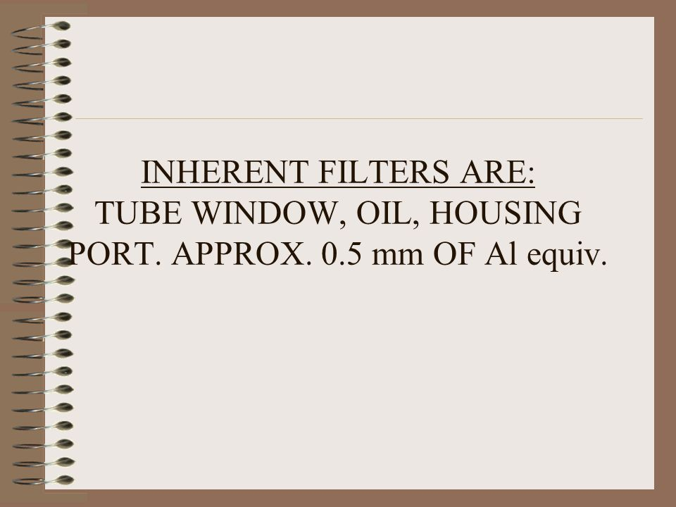 INHERENT FILTERS ARE: TUBE WINDOW, OIL, HOUSING PORT. APPROX