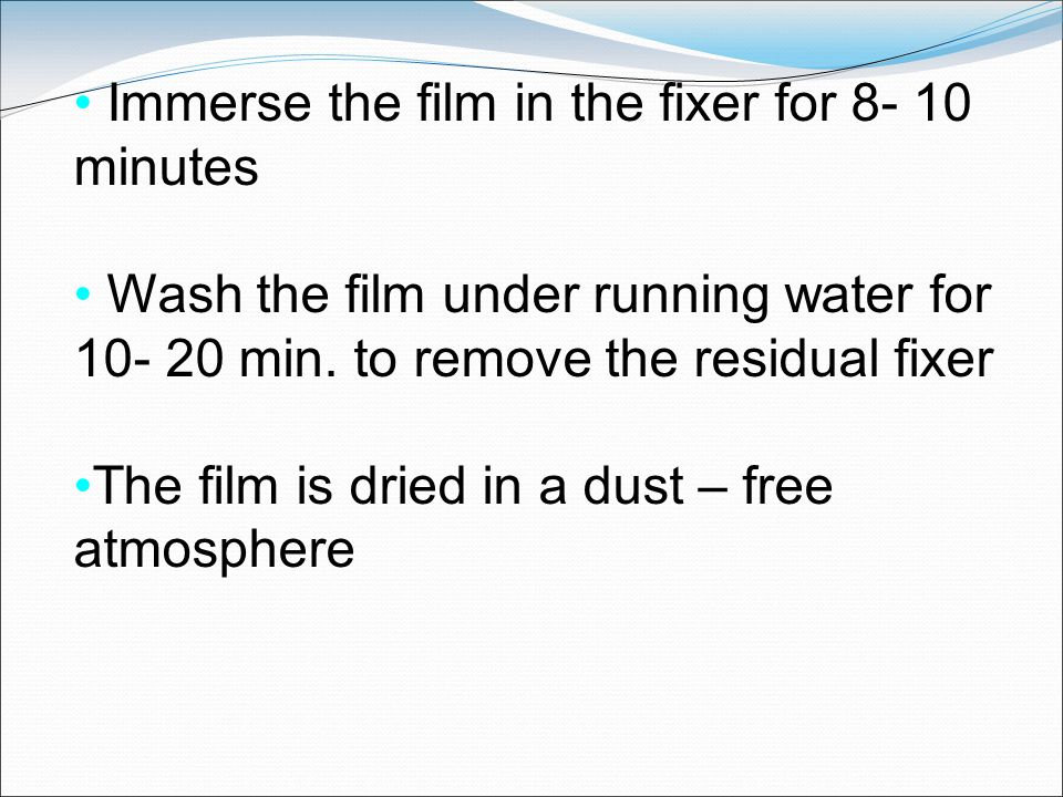 Immerse the film in the fixer for 8- 10 minutes