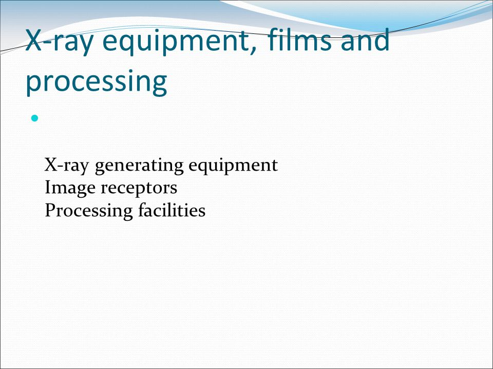 X-ray equipment, films and processing